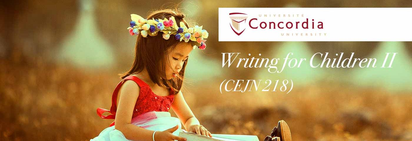 Teaching Winter 2017 Concordia University – Writing For Children II – CEJN 218
